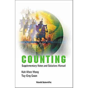 Counting - Supplementary Notes and Solutions Manual by Khee-Meng Koh -
