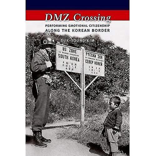 DMZ Crossing  Performing Emotional Citizenship Along the Korean Border