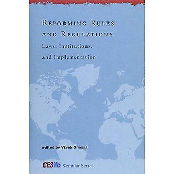 Reforming Rules and Regulations: Laws, Institutions, and Implementation