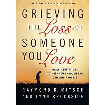 Sörjer förlusten av någon man älskar: dagliga meditationer som hjälper dig genom sorgeprocessen