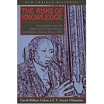 The Risks of Knowledge: Investigations into the Death of the Hon. Minister John Robert Ouko in Kenya,1990 (New...