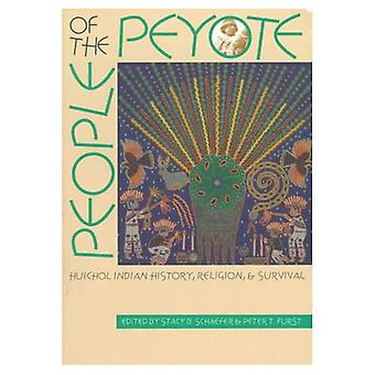 People of the Peyote: Huichol Indian History, Religion and Survival