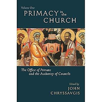 Primacy in the Church: The Office of Primate and the Authority of Councils: 1