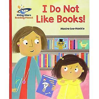 Planète lecture - je n'aime pas les livres! -B rouge: Galaxy (Rising Stars lire la planète)