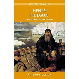 Henry Hudson: Doomed Navigator and Explorer (Amazing Stories)