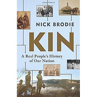 Kin: En äkta folkets historia av vår Nation