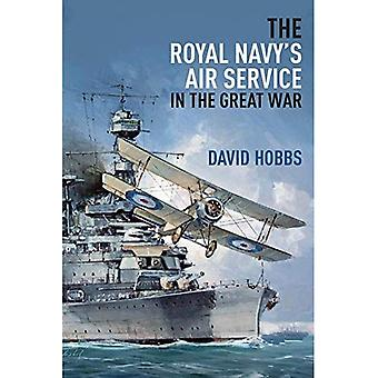 The Royal Navy's Air Service in the Great War