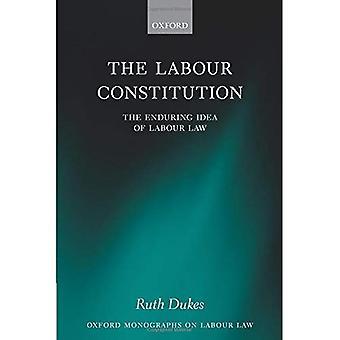 Arbetskraftens konstitutionen: Varaktig idén om arbetsrätt (Oxford monografier om arbetsrätt)