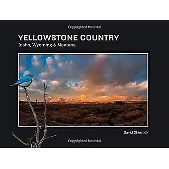 Yellowstone Country: Idaho, Wyoming & Montana