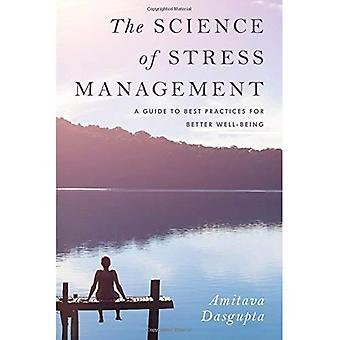 The Science of Stress Management: A Guide to Best Practices for Better Well-Being