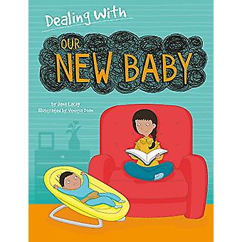 Dealing With... - Our New Baby by Jane Lacey - 9781445157931 Book