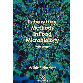 Laboratory Methods in Food Microbiology by Harrigan & Wilkie F.