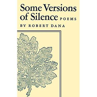 Some Versions of Silence Poems by Dana & Robert