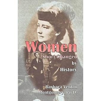 Women ShortChanged by History by Montgomery Ph.D & Barbara Venton