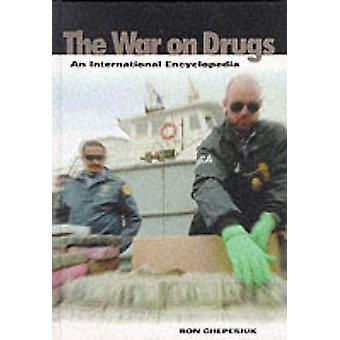 War on Drugs An International Encyclopedia by Chepesiuk & Ron