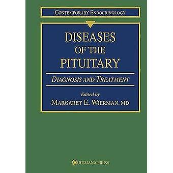 Maladies de l'hypophyse diagnostic et le traitement par Wierman & Margaret E.