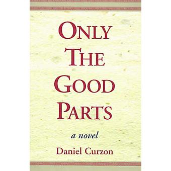 Only the Good Parts by Curzon & Daniel