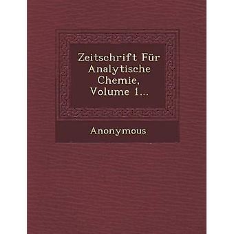 Zeitschrift Fur Analytische Chemie Volume 1... by Anonymous