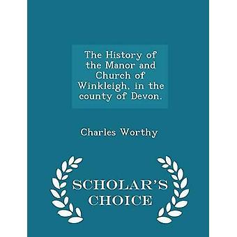 De geschiedenis van het landhuis en de kerk van Amsterdam in het graafschap Devon.  Geleerden keuze Edition door waardig & Charles