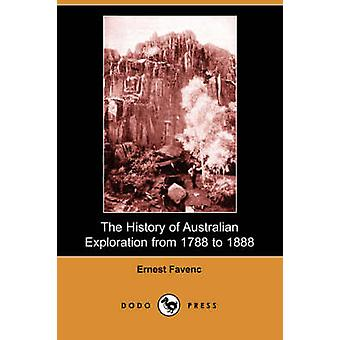 The History of Australian Exploration from 1788 to 1888 by Favenc & Ernest