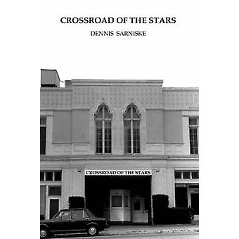 Crossroad of the Stars by Sarniske & Dennis