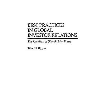 Parhaita käytäntöjä Global Investor Relations luominen osakkeen omistajan arvo Higgins & Richard