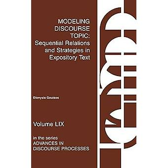 Modeling Discourse Topic Sequential Relations and Strategies in Expository Text by Goutsos & Dionysis