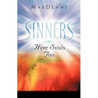Sinners Have Souls Too by MaeDeans
