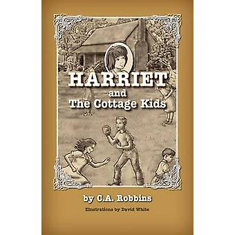 Harriet and the Cottage Kids by Robbins & C.A.