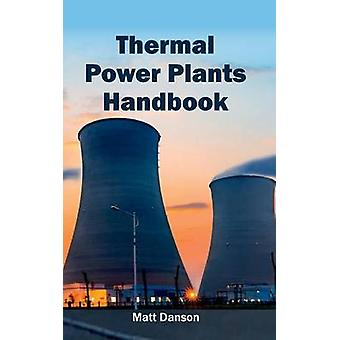 Thermal Power Plants Handbook by Danson & Matt