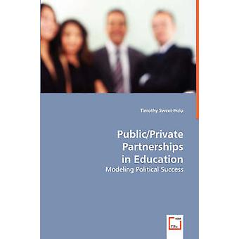 Publicprivate Partnerships in Education by SweetHolp & Timothy