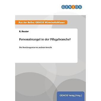 Personalmangel in der Pflegebranche von Reuter & R.