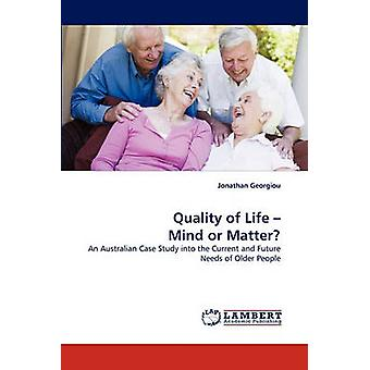 Quality of Life  Mind or Matter by Georgiou & Jonathan