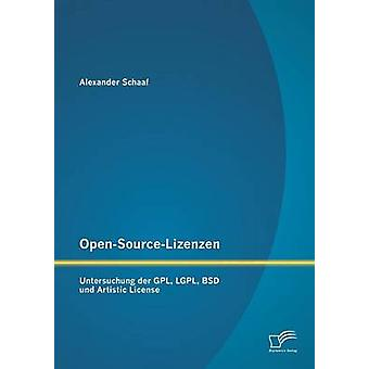 OpenSourceLizenzen Untersuchung der GPL LGPL BSD und licence artistique par Schaaf & Alexandre