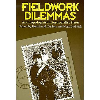 Fieldwork Dilemmas - Anthropologists in Postsocialist States by Hermin