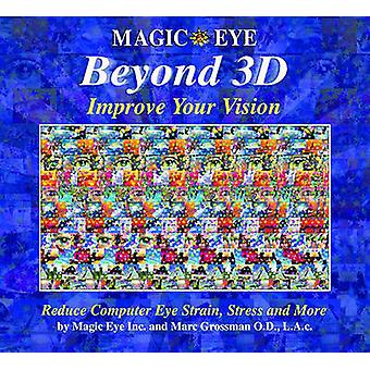 Beyond 3D - Improve Your Vision with Magic Eye by Marc Grossman - 9780