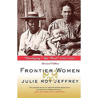 FRONTIER WOMEN REVISED PB by Julie Jeffrey - 9780809016013 Book