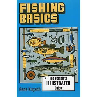 Fishing Basics - The Complete - Illustrated Guide by Gene Kugach - 978