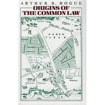 Origins of the Common Law by Arthur R. Hogue - 9780865970540 Book