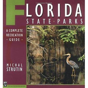 Florida State Parks - A Complete Recreation Guide by Michal Strutin -