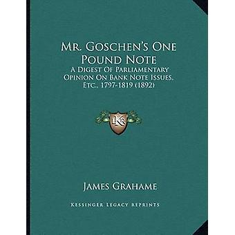 Mr. Goschen's One Pound Note - A Digest of Parliamentary Opinion on Ba