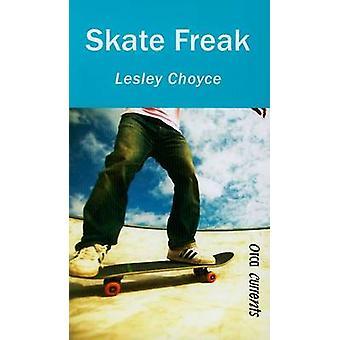Skate Freak by Lesley Choyce - 9781554690428 Book