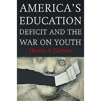 America's Education Deficit and the War on Youth - Reform Beyond Elect