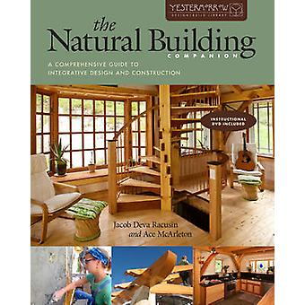 The Natural Building Companion - A Comprehensive Guide to Integrative