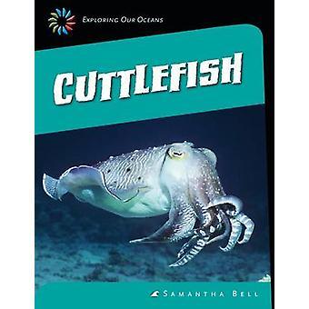 Cuttlefish by Samantha Bell - 9781631880186 Book