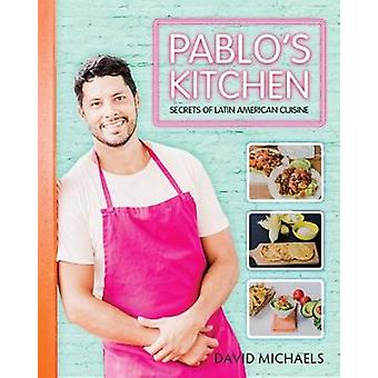 Pablo's Kitchen by Pablo's Kitchen - 9781742579757 Book