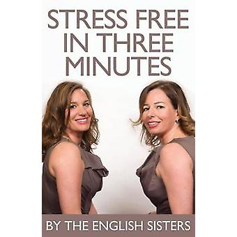 Stress Free in Three Minutes by The English Sisters - 9781780925530 B