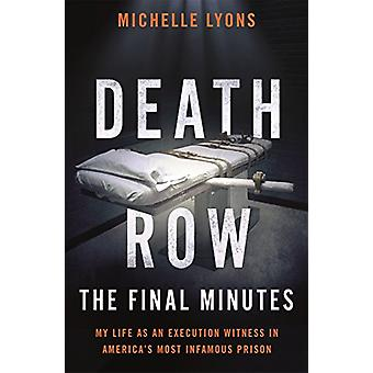 Death Row - The Final Minutes - My life as an execution witness in Amer