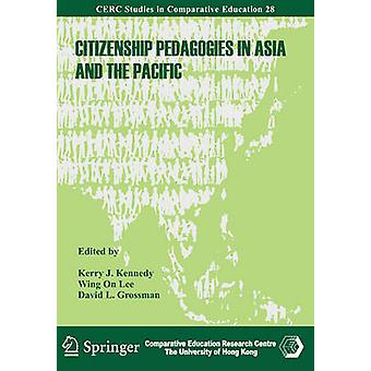 Citizenship Pedagogies in Asia and the Pacific by Wing On Lee - Kerry