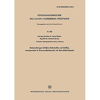 Untersuchungen rtlicher Rckstrahler auf Schiffen vorzugsweise im Grenzwellenbereich mit dem Sichtfunkpeiler by Gabler & Heinz